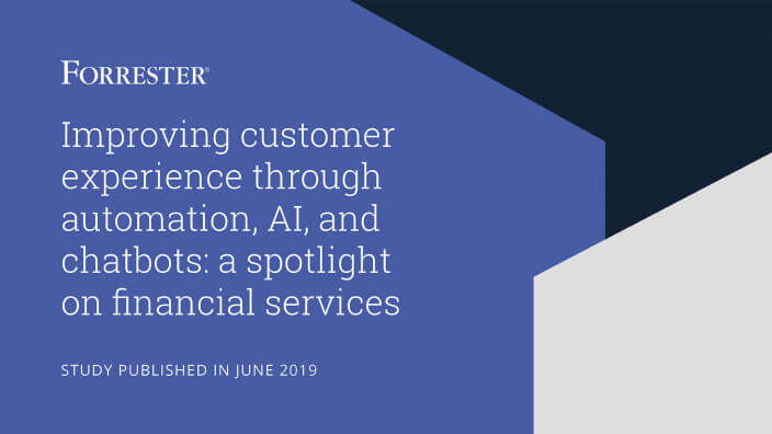 Study: Improving customer experience through automation, AI, and chatbots: A spotlight on financial services